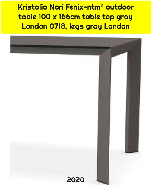 Kristalia Nori Fenix-ntm® outdoor table 100 x 166cm table top gray London 0718, legs gray London