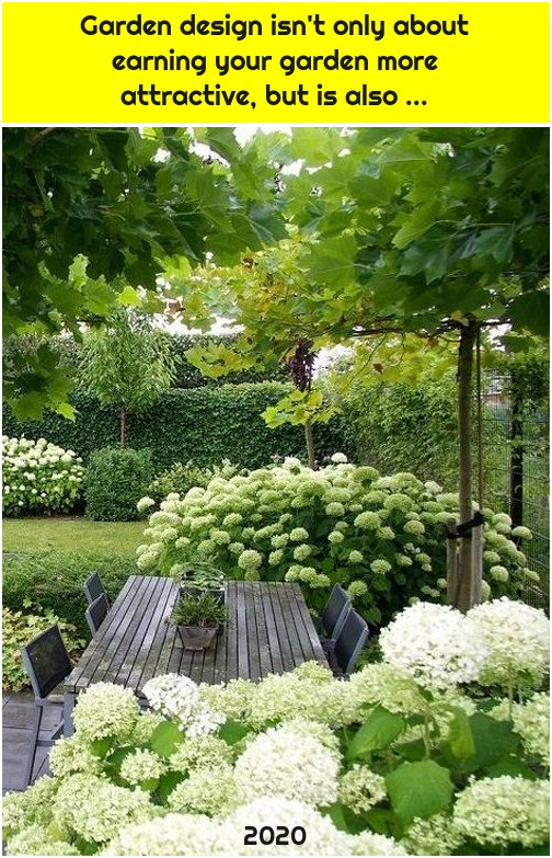 Garden design isn't only about earning your garden more attractive, but is also ...