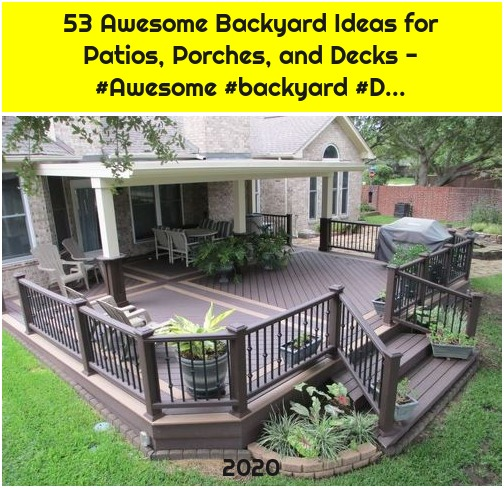 53 Awesome Backyard Ideas for Patios, Porches, and Decks - #Awesome #backyard #D...