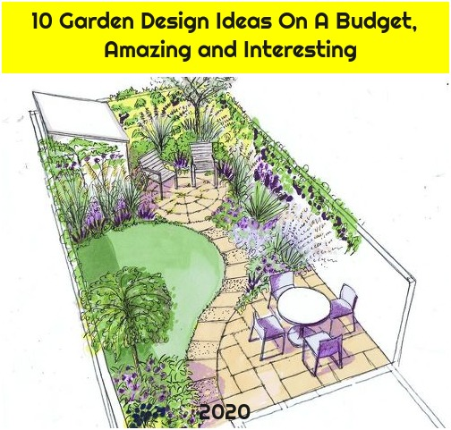 10 Garden Design Ideas On A Budget, Amazing and Interesting