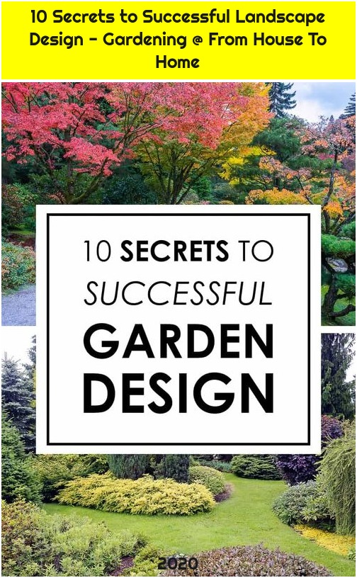 10 Secrets to Successful Landscape Design - Gardening @ From House To Home