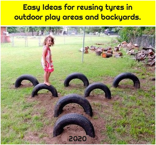 Easy Ideas for reusing tyres in outdoor play areas and backyards.