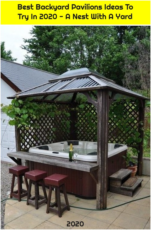 Best Backyard Pavilions Ideas To Try In 2020 - A Nest With A Yard