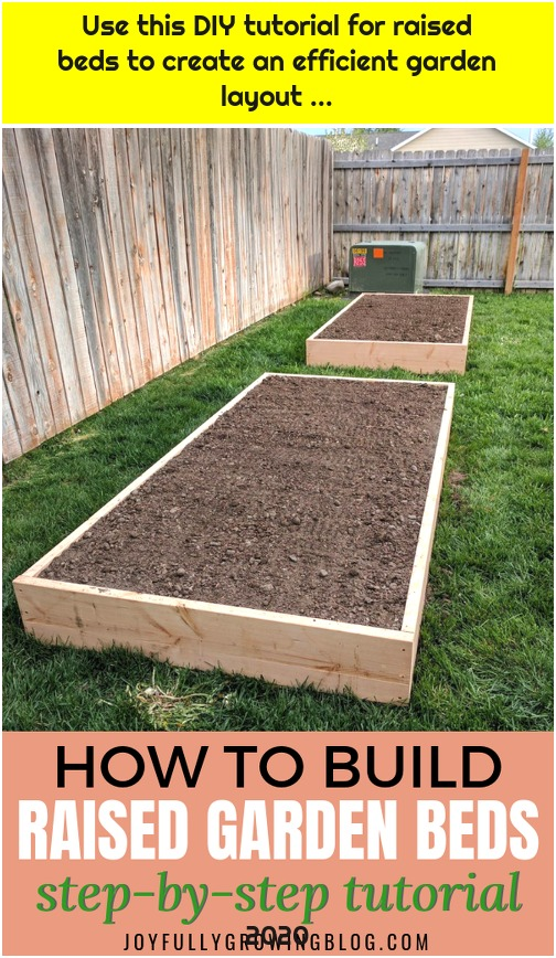 Use this DIY tutorial for raised beds to create an efficient garden layout ...