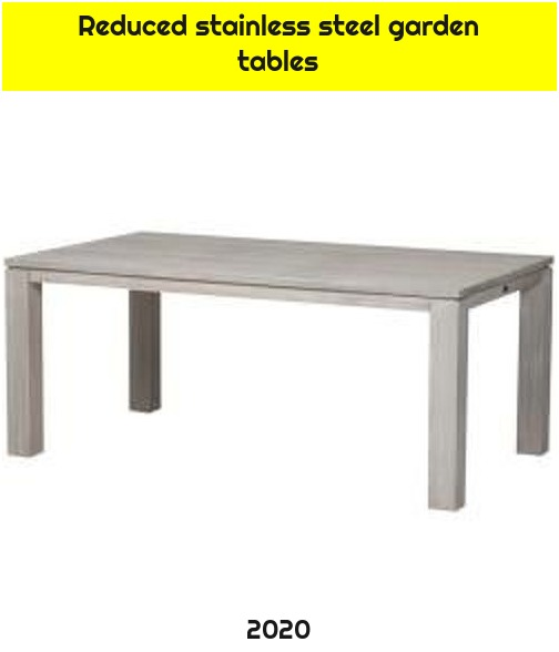 Reduced stainless steel garden tables