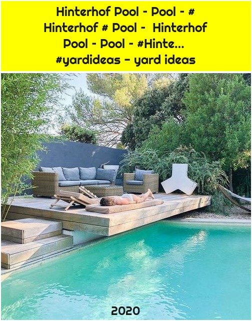 Hinterhof Pool – Pool – # Hinterhof # Pool – Hinterhof Pool – Pool – #Hinte… #yardideas - yard ideas