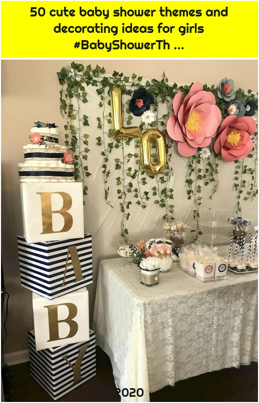 50 cute baby shower themes and decorating ideas for girls #BabyShowerTh ...