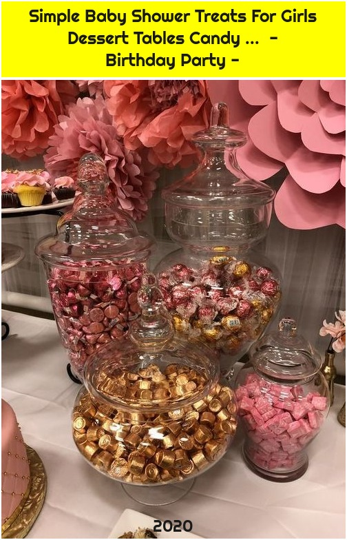 Simple Baby Shower Treats For Girls Dessert Tables Candy ... - Birthday Party -