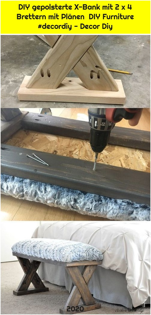 DIY gepolsterte X-Bank mit 2 x 4 Brettern mit Plänen DIY Furniture #decordiy - Decor Diy