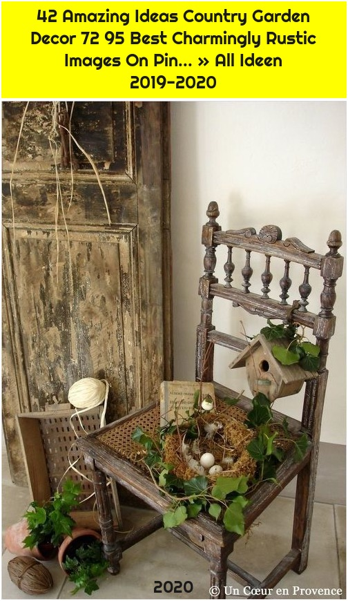 42 Amazing Ideas Country Garden Decor 72 95 Best Charmingly Rustic Images On Pin... » All Ideen 2019-2020