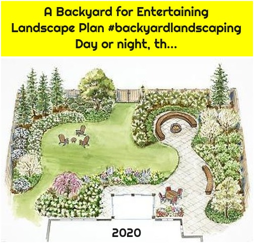 A Backyard for Entertaining Landscape Plan #backyardlandscaping Day or night, th...