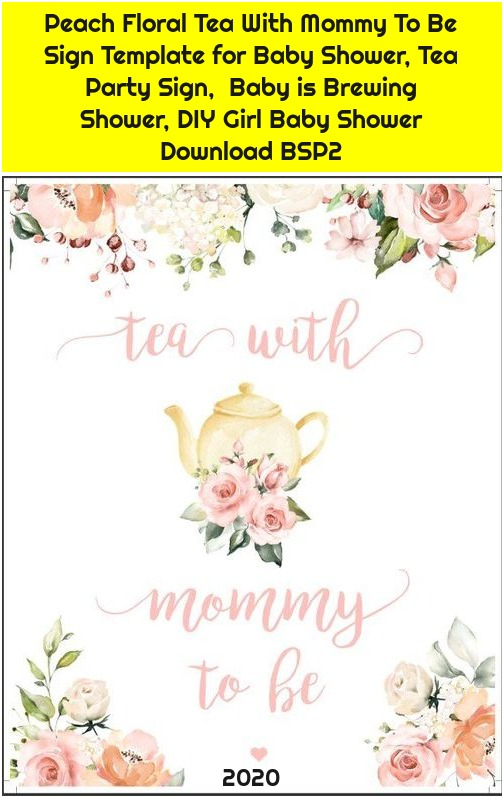 Peach Floral Tea With Mommy To Be Sign Template for Baby Shower, Tea Party Sign, Baby is Brewing Shower, DIY Girl Baby Shower Download BSP2