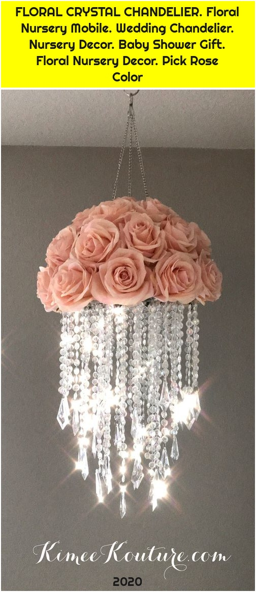 FLORAL CRYSTAL CHANDELIER. Floral Nursery Mobile. Wedding Chandelier. Nursery Decor. Baby Shower Gift. Floral Nursery Decor. Pick Rose Color