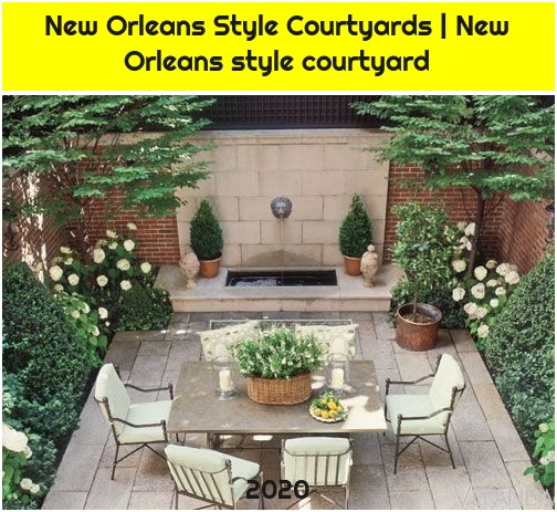 New Orleans Style Courtyards | New Orleans style courtyard