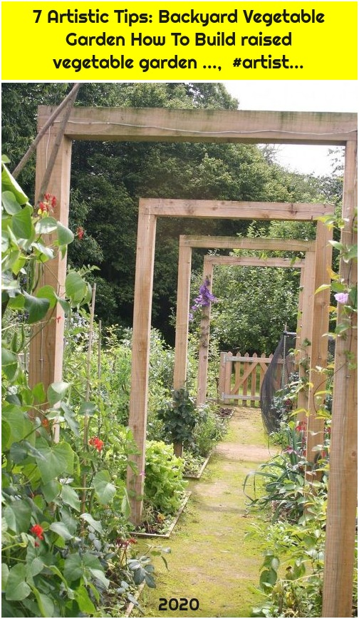 7 Artistic Tips: Backyard Vegetable Garden How To Build raised vegetable garden ..., #artist...