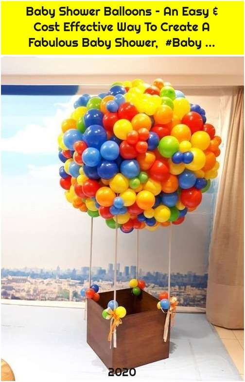 Baby Shower Balloons – An Easy & Cost Effective Way To Create A Fabulous Baby Shower, #Baby ...
