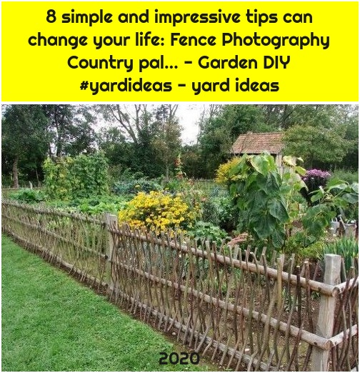 8 simple and impressive tips can change your life: Fence Photography Country pal… - Garden DIY #yardideas - yard ideas
