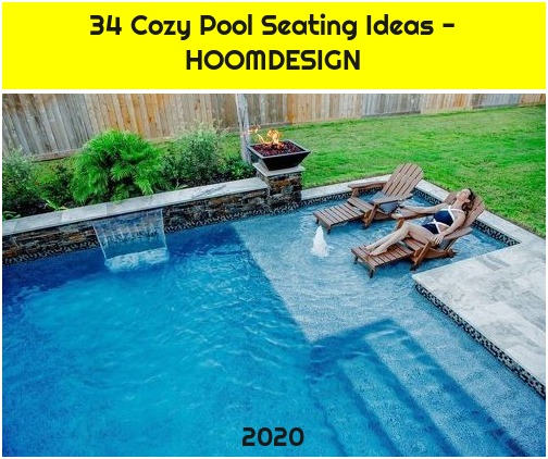 34 Cozy Pool Seating Ideas - HOOMDESIGN