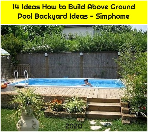 14 Ideas How to Build Above Ground Pool Backyard Ideas - Simphome