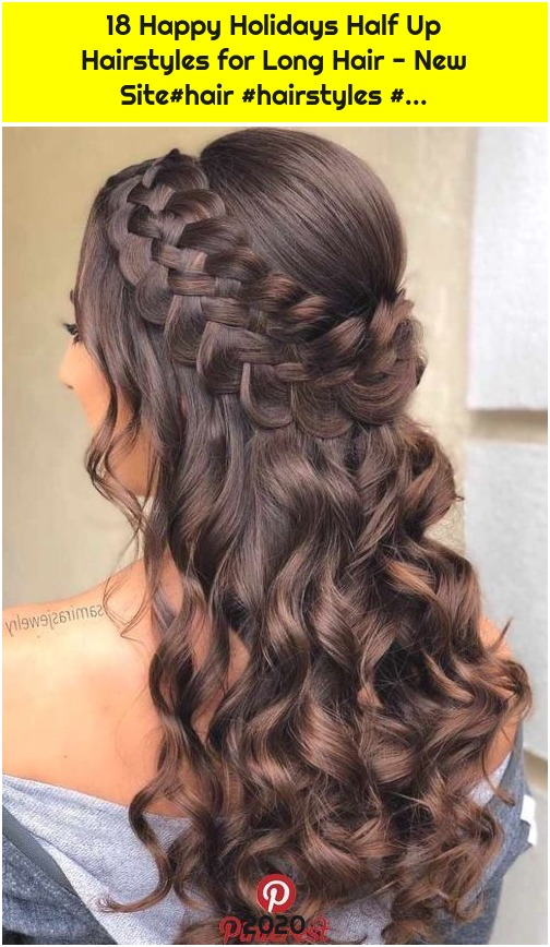 18 Happy Holidays Half Up Hairstyles for Long Hair - New Site#hair #hairstyles #...