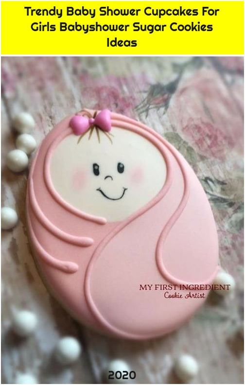 Trendy Baby Shower Cupcakes For Girls Babyshower Sugar Cookies Ideas