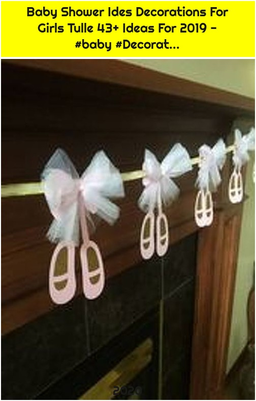Baby Shower Ides Decorations For Girls Tulle 43+ Ideas For 2019 - #baby #Decorat...