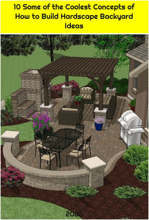 10 Some of the Coolest Concepts of How to Build Hardscape Backyard Ideas