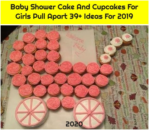 Baby Shower Cake And Cupcakes For Girls Pull Apart 39+ Ideas For 2019