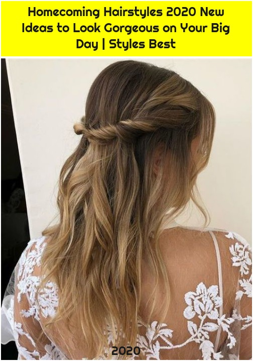 Homecoming Hairstyles 2020 New Ideas to Look Gorgeous on Your Big Day | Styles Best