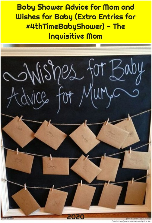 Baby Shower Advice for Mom and Wishes for Baby (Extra Entries for #4thTimeBabyShower) - The Inquisitive Mom