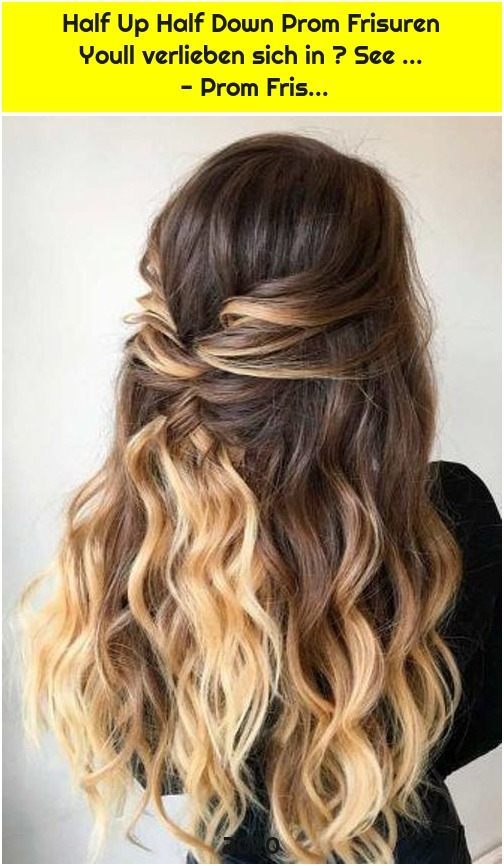 Half Up Half Down Prom Frisuren Youll verlieben sich in ★ See ... - Prom Fris...