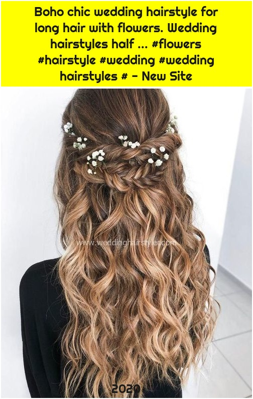 Boho chic wedding hairstyle for long hair with flowers. Wedding hairstyles half ... #flowers #hairstyle #wedding #wedding hairstyles # - New Site