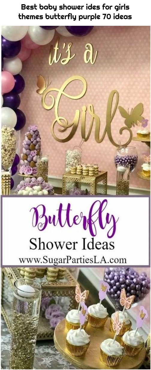 Best baby shower ides for girls themes butterfly purple 70 ideas