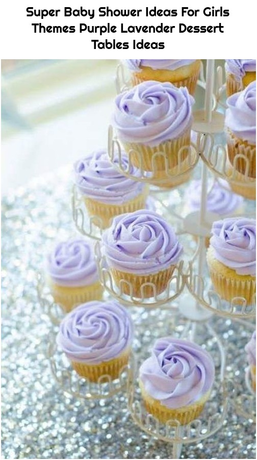 Super Baby Shower Ideas For Girls Themes Purple Lavender Dessert Tables Ideas