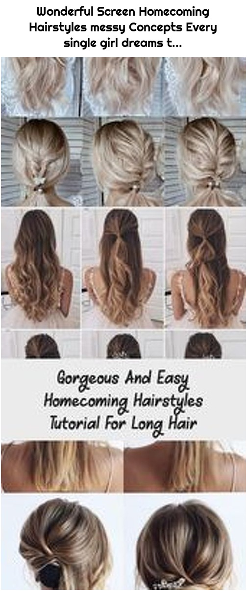 Wonderful Screen Homecoming Hairstyles messy Concepts Every single girl dreams t...