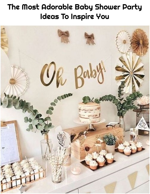 The Most Adorable Baby Shower Party Ideas To Inspire You