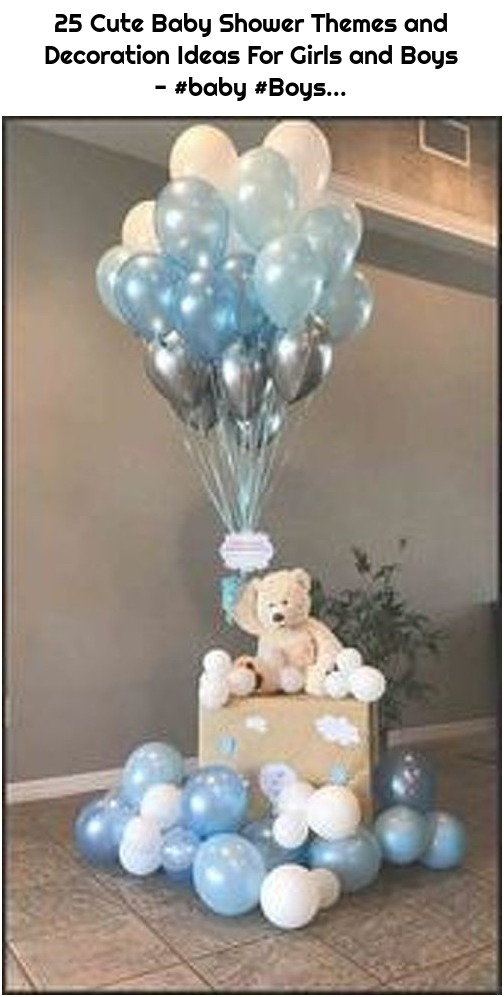25 Cute Baby Shower Themes and Decoration Ideas For Girls and Boys - #baby #Boys...