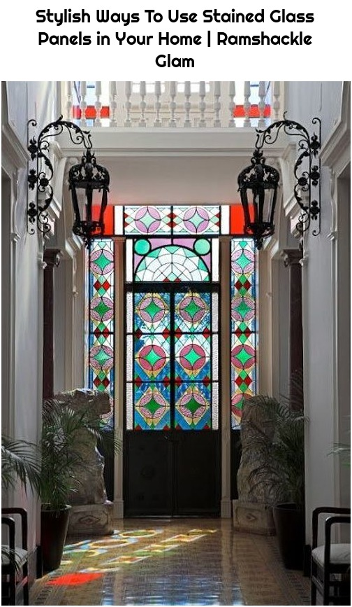 Stylish Ways To Use Stained Glass Panels in Your Home | Ramshackle Glam