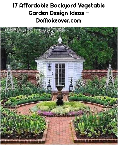 17 Affordable Backyard Vegetable Garden Design Ideas - DoMakeover.com