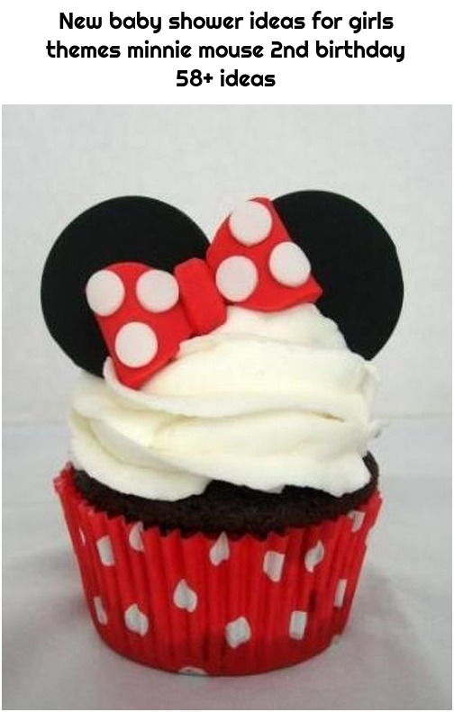 New baby shower ideas for girls themes minnie mouse 2nd birthday 58+ ideas