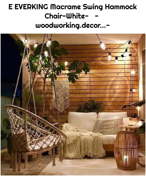 E EVERKING Macrame Swing Hammock Chair-White- - woodworking.decor...-