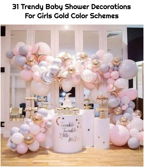 31 Trendy Baby Shower Decorations For Girls Gold Color Schemes