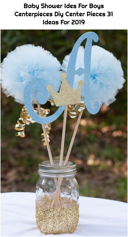 Baby Shower Ides For Boys Centerpieces Diy Center Pieces 31 Ideas For 2019