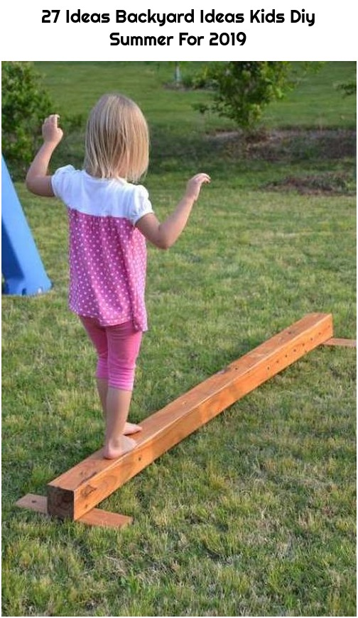27 Ideas Backyard Ideas Kids Diy Summer For 2019