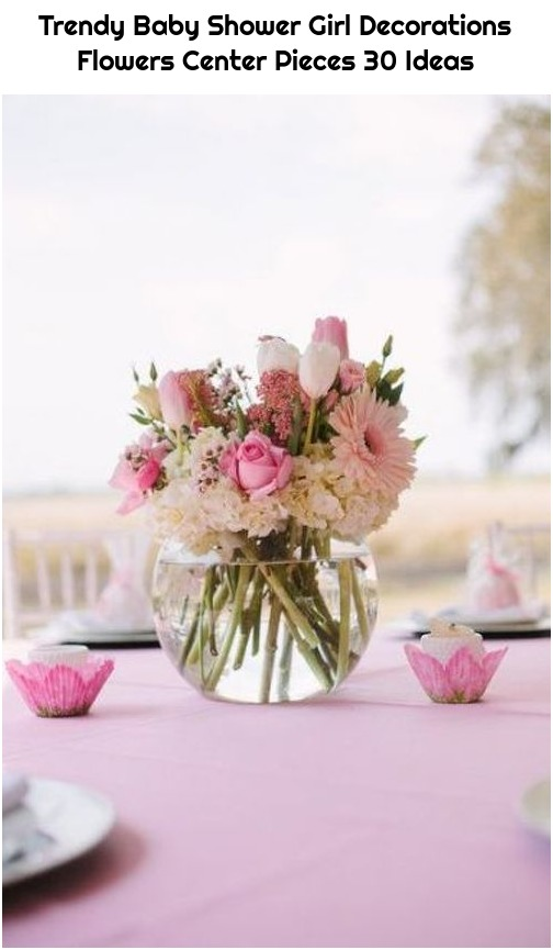Trendy Baby Shower Girl Decorations Flowers Center Pieces 30 Ideas