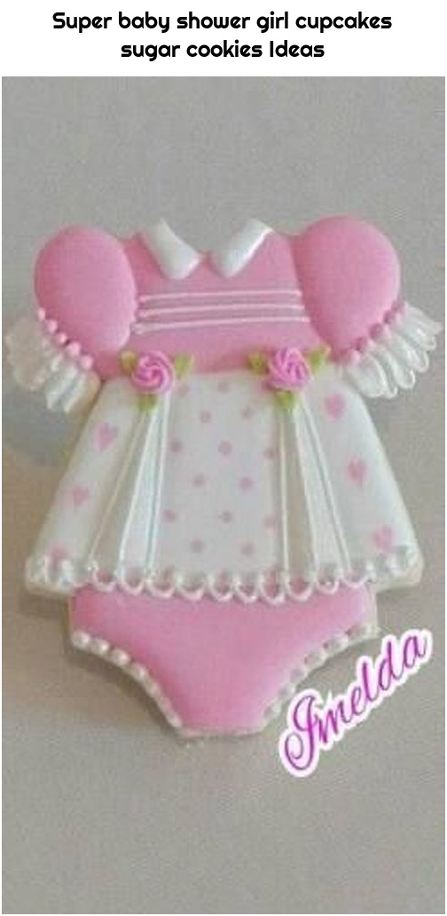 Super baby shower girl cupcakes sugar cookies Ideas