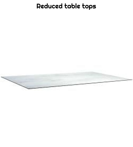 Reduced table tops