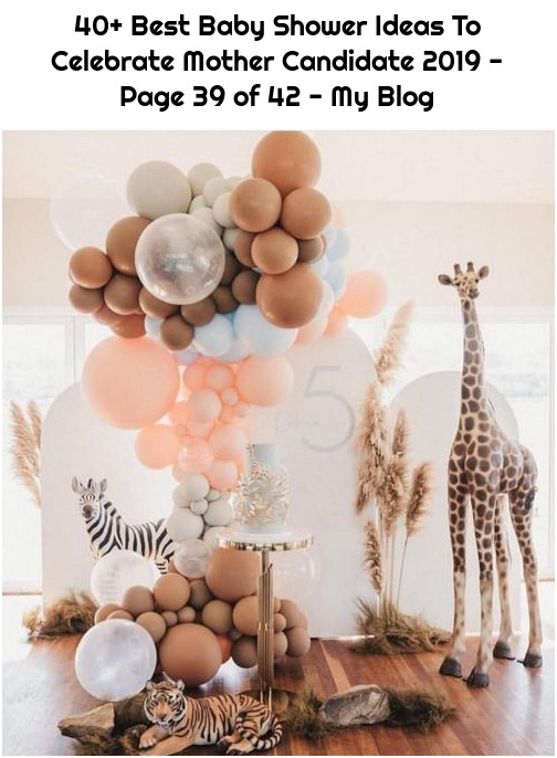 40+ Best Baby Shower Ideas To Celebrate Mother Candidate 2019 - Page 39 of 42 - My Blog