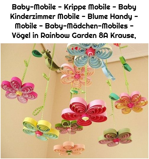 Baby-Mobile - Krippe Mobile - Baby Kinderzimmer Mobile - Blume Handy - Mobile - Baby-Mädchen-Mobiles - Vögel in Rainbow Garden 8A Krause,
