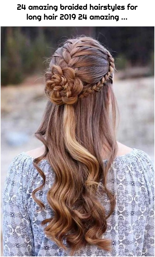 24 amazing braided hairstyles for long hair 2019 24 amazing ...